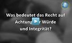 filme_Recht-auf-Achtung-der-Wuerde